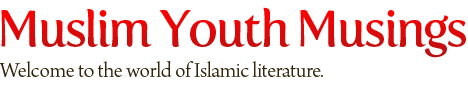 Muslim Youth Musings